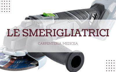 Tipologie di smerigliatrici, caratteristiche e utilizzi di questo strumento